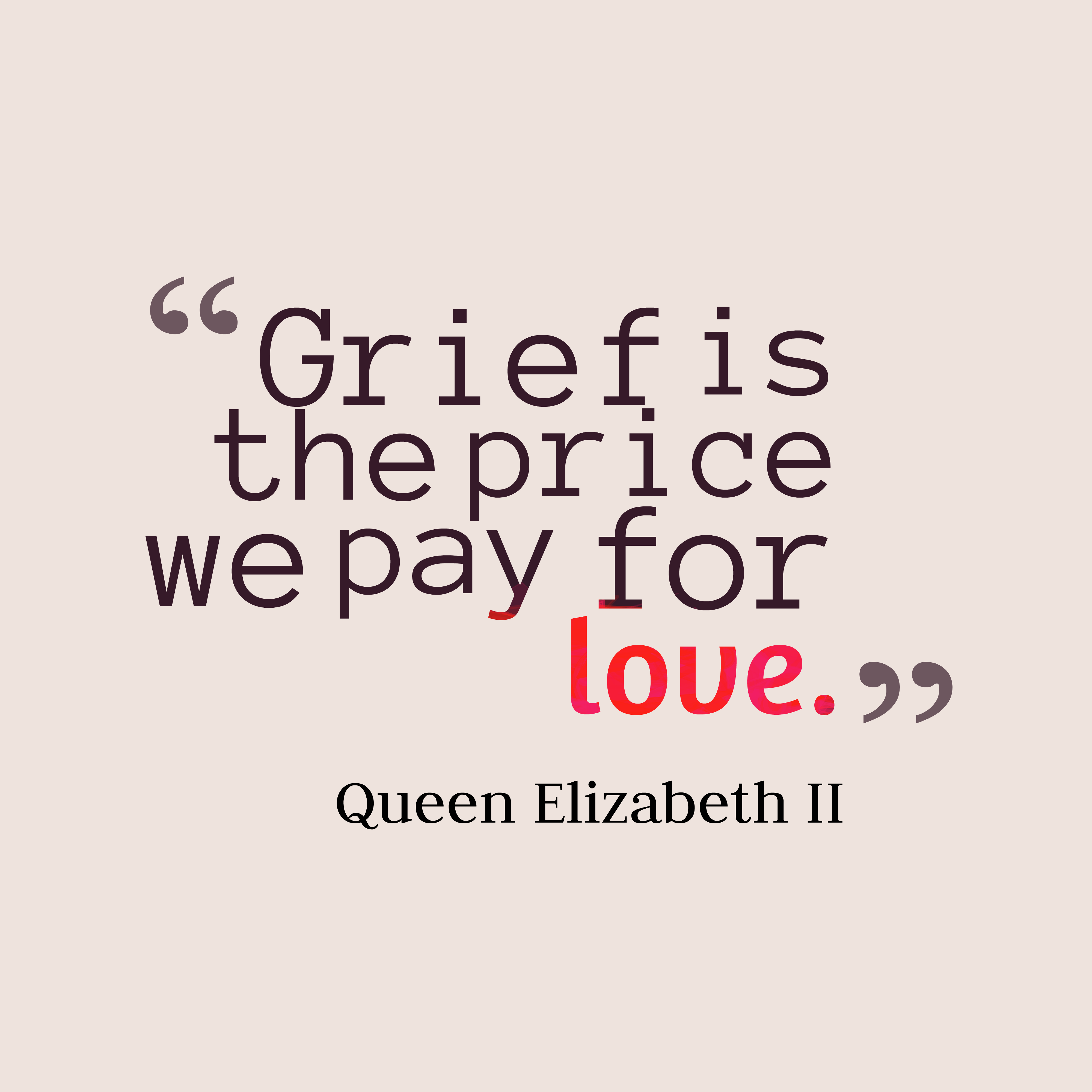 Price Quote: Grief Is The Price We Pay For Love.